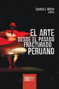 El arte desde el pasado fracturado peruano