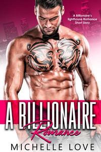 A Billionaire Romance: A Billionaire's Lighthouse Romance Short Story