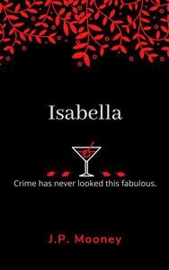 Isabella: Crime has never looked this fabulous