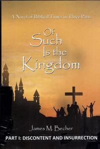 Of Such Is The Kingdom Part I: Discontent & Insurrection,