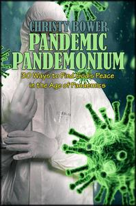 Pandemic Pandemonium: 30 Ways to Find God's Peace in the Age of Pandemics