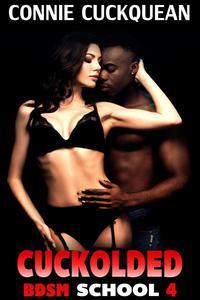 Cuckolded : BDSM School 4 (Black Bull Humiliation Erotica)