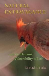 Natural Extravagance and the Dynamic Vulnerability of Life