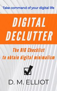 Digital Declutter: The BIG Checklist To Obtain Digital Minimalism