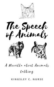 The Speech of Animals: A Novella About Animals Talking