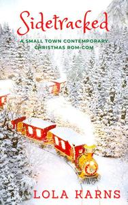 Sidetracked: A Small Town Contemporary Rom-Com