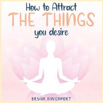 Attract Things You Desire