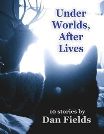 Under Worlds, After Lives