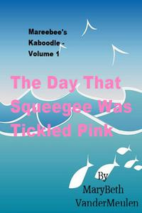 The Day That Squeegee Was Tickled Pink