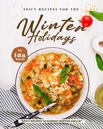 """Spicy Recipes for the Winter Holidays: """"Spicy Recipes to Combat Winter Chills!"""""""