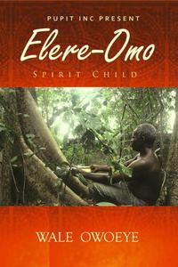 Elere Omo: The Spirit Child