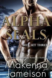 Alpha SEALs Box Set Three (Books 7-9)