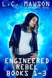 Engineered Rebel: Books 1-3