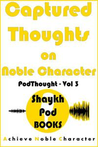 Captured Thoughts on Noble Character