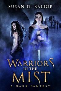 Warriors in the Mist: A Dark Fantasy