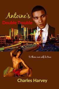 Antoine's Double Trouble
