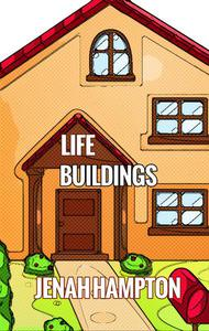 Life Buildings (Illustrated Children's Book Ages 2-5)
