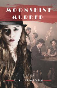 Moonshine Murder: A Roaring Twenties Mystery