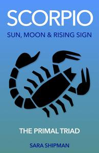 Scorpio: Sun, Moon & Rising Sign