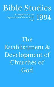 Bible Studies 1994 - The Establishment and Development of Churches of God