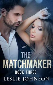 The Matchmaker - Book Three