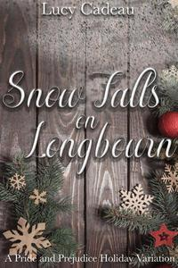 Snow Falls on Longbourn: A Holiday Pride and Prejudice Variation