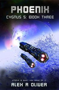 Phoenix - Cygnus 5: Book Three