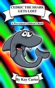 Cedric The Shark Gets Lost!