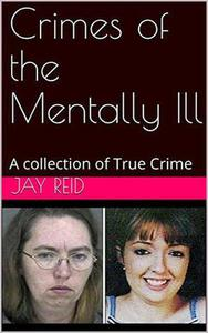 Crimes of the Mentally Ill