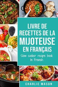 livre de recettes de la mijoteuse En français/ slow cooker recipe book In French