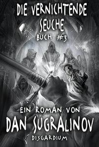 Die Vernichtende Seuche (Disgardium Buch #3)