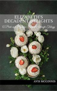 Elizabeth's Decadent Delights: A Pride and Prejudice Sensual Intimate Collection