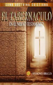 El Tabernáculo: En el Nuevo Testamento