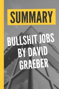 "Summary ""Bullshit Jobs By David Graeber"""
