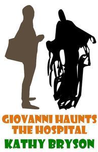 Giovanni Haunts The Hospital