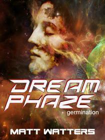 Dream Phaze - Germination