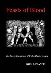 Feasts of Blood: The Forgotten History of Welsh Prize Fighting