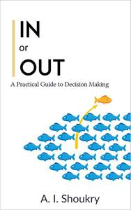 In or Out: A Practical Guide to Decision Making