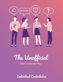 The Unofficial: How To Attract Men