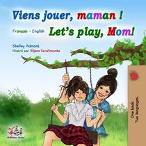 Viens jouer, maman ! Let's Play, Mom!