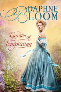 Garden of Temptation: A Sweet and Clean Regency Romance