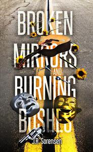 Broken Mirrors And Burning Bushes