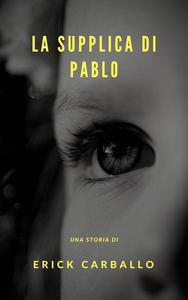 La supplica di Pablo