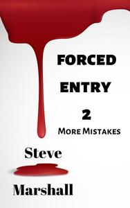 Forced Entry 2: More Mistakes