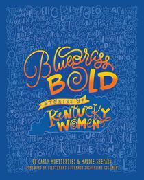 Bluegrass Bold: Stories of Kentucky Women