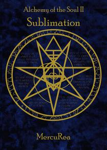 Alchemy of the Soul II Sublimation
