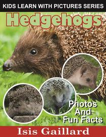 Hedgehogs Photos and Fun Facts for Kids