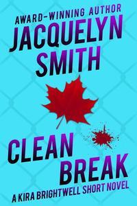 Clean Break: A Kira Brightwell Short Novel
