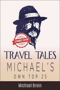 Travel Tales: Michael's Own Top 25