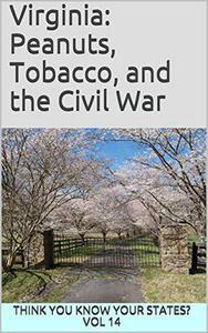 Virginia: Peanuts, Tobacco, and the Civil War